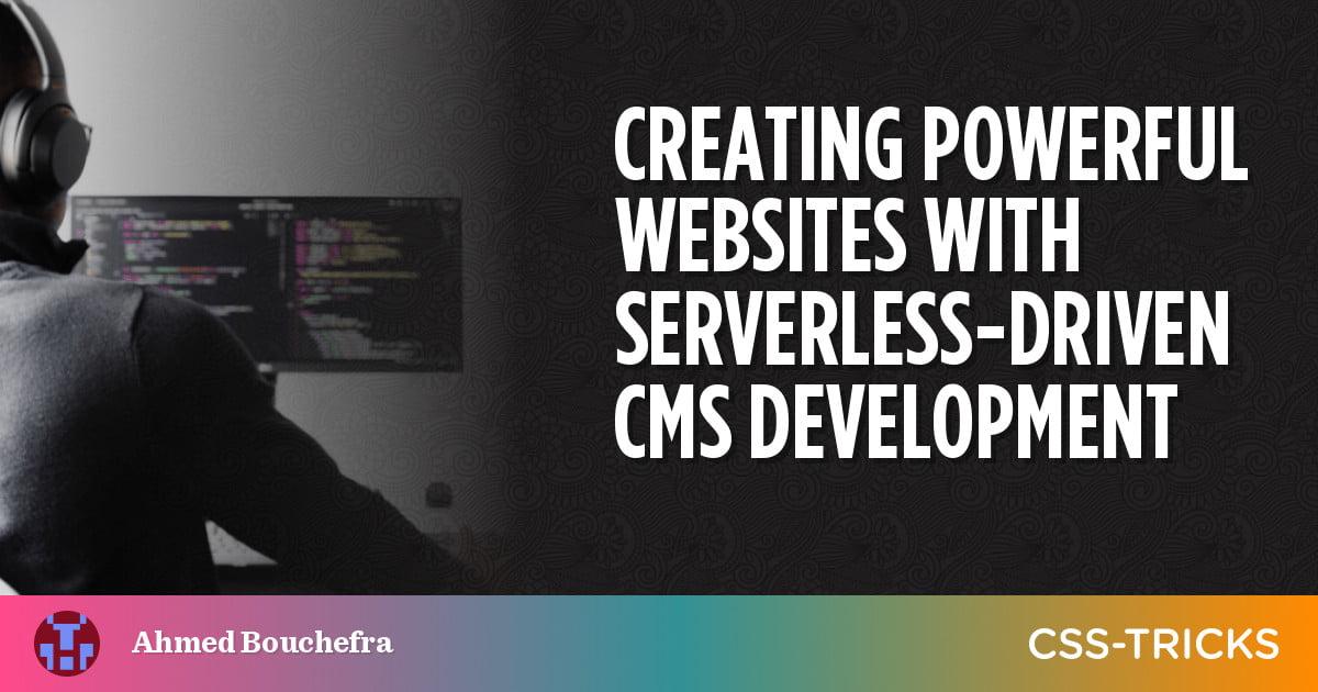 Creating Powerful Websites with Serverless-Driven CMS Development 1