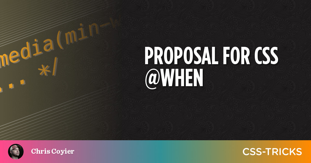 Proposal for CSS @when 1