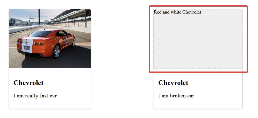 Two card elements, both with a large image, a title, and a description. The card on the left has a red Chevrolet Camaro image. The card on the right shows alt text that says Red and white Chevrolet inside of a gray placeholder area. That area is highlighted with a red border.