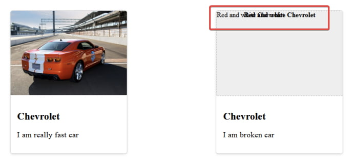 Two card elements, both with a large image, a title, and a description. The card on the left has a red Chevrolet Camaro image. The card on the right shows alt text on top of alt text inside of a gray placeholder area.